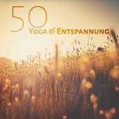 50 Yoga & Entspannung: Zen, Musik fur Yoga, Muskelentspannung, Reiki, Naturgeräusche, Meditation