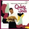 This Is How I Feel About Jazz - Quincy Jones, Quincy Jones