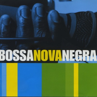 Bosa Nova Negra – Volume 1 – Various Artists