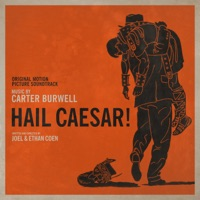 Hail, Caesar! - Original Motion Picture Soundtrack