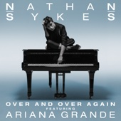 [Download] Over and Over Again (feat. Ariana Grande) MP3