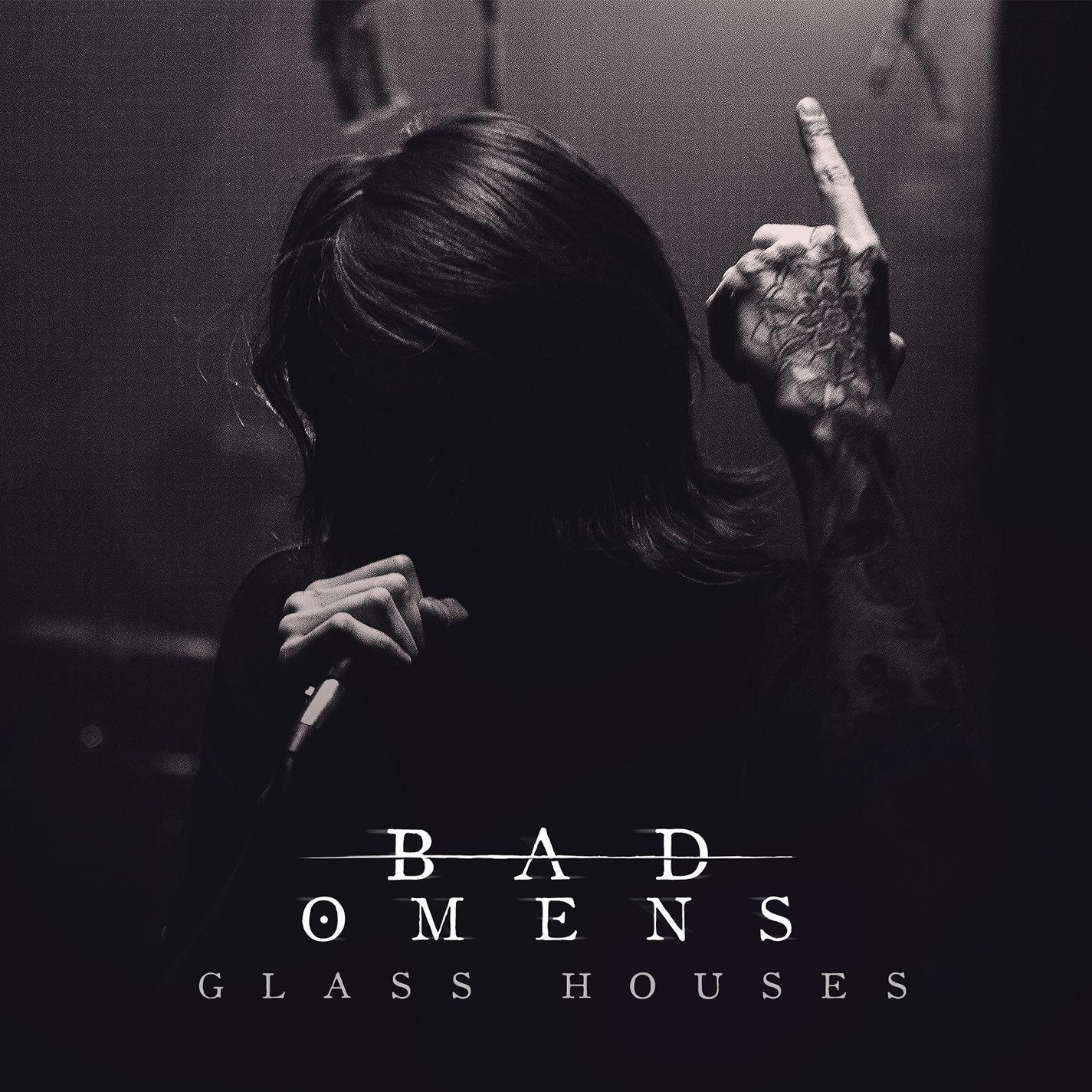 Bad Omens - Glass Houses [single] (2015)
