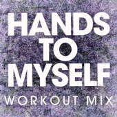 Hands to Myself (Extended Workout Mix) - Power Music Workout