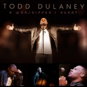 A Worshipper's Heart - Todd Dulaney Cover Art