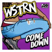 WSTRN - Come Down artwork