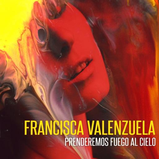 Prenderemos Fuego al Cielo - Francisca Valenzuela