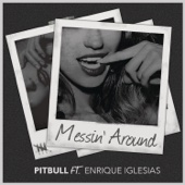 Pitbull - Messin' Around (feat. Enrique Iglesias) artwork