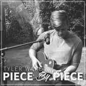 Piece By Piece - Tyler Ward