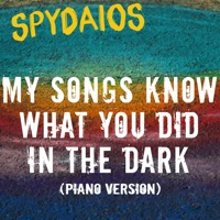 My Songs Know What You Did in the Dark (Piano Version) - Single