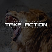 Take Action Motivational Speech