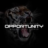 Opportunity (Motivational Speech)
