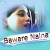 Baware Naina