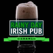 Rainy Day - Irish Pub Crawl