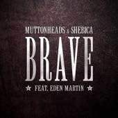 Brave (feat. Eden Martin) [Radio Edit] - Single