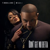 Don't Get No Betta (feat. Mila J) - Single