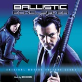 Ballistic: Ecks vs. Sever (Original Motion Picture Score)
