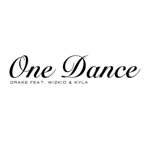 One Dance (feat. Wizkid & Kyla) - Drake