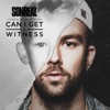 Can I Get a Witness - Sonreal