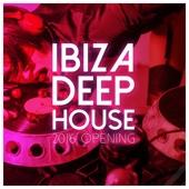 Ibiza Deep House: 2016 Opening