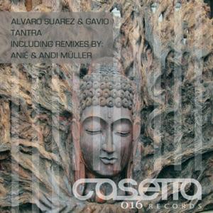 Gavio, Alvaro Suarez - Tantra (Andi Muller Remix)