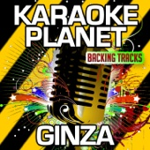 Ginza (Karaoke Version With Background Vocals) [Originally Performed By J Balvin]