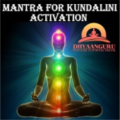 Mantra for Kundalini Activation: Dhyaanguru Your Guide to Spiritual Healing