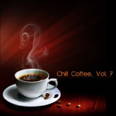 Chill coffee, Vol. 7 - Various Artists