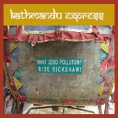 Kathmandu Express (Want Zero Pollution? Ride Rickshaw!)
