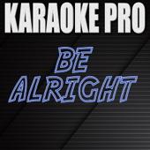 Be Alright (Originally Performed by Ariana Grande) [Instrumental Version]