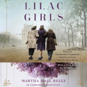 Lilac Girls: A Novel (Unabridged) - Martha Hall Kelly Cover Art
