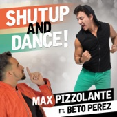 Shut up and Dance (feat. Beto Perez)