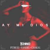 [Download] Ay Mi Dios (feat. Pitbull, Yandel & Chacal) MP3