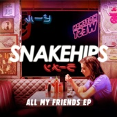 All My Friends (feat. Tinashe & Chance The Rapper) - Snakehips Cover Art