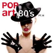 PopArt 80's, Pt. 3 - Kult Hits der 80er