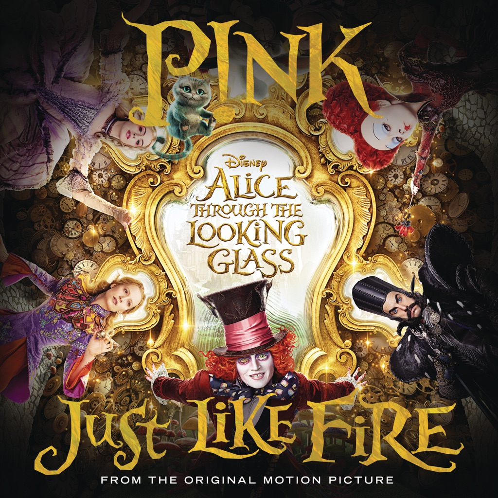 "Just Like Fire (From ""Alice Through the Looking Glass"") - P!nk"