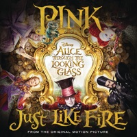 Just Like Fire (From  Alice Through the Looking Glass ) - P!nk
