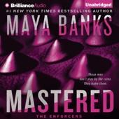 Maya Banks - Mastered: The Enforcers, Book 1 (Unabridged)  artwork