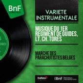 Musique du 1er Régiment de Guides & Lt. Ch. Tores - Marche des parachutistes belges artwork