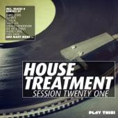House Treatment - Session Twenty One