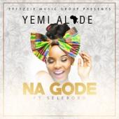 Na Gode (feat. Selebobo) - Yemi Alade
