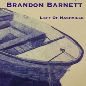 Left of Nashville - EP - Brandon Barnett