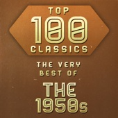 Top 100 Classics - The Very Best of the 1950's