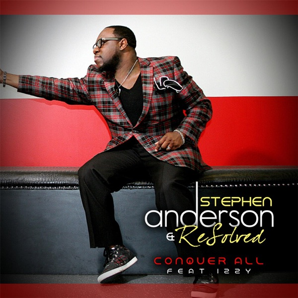 Conquer All feat Izzy - Single Stephen Anderson  Resolved CD cover