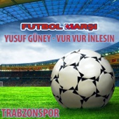 Yusuf Güney - Vur Vur Inlesin (Trabzonspor Futbol Marşi - Anthems)