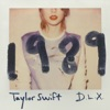 1989 (Deluxe), Taylor Swift