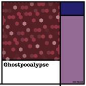 Ghostpocalypse