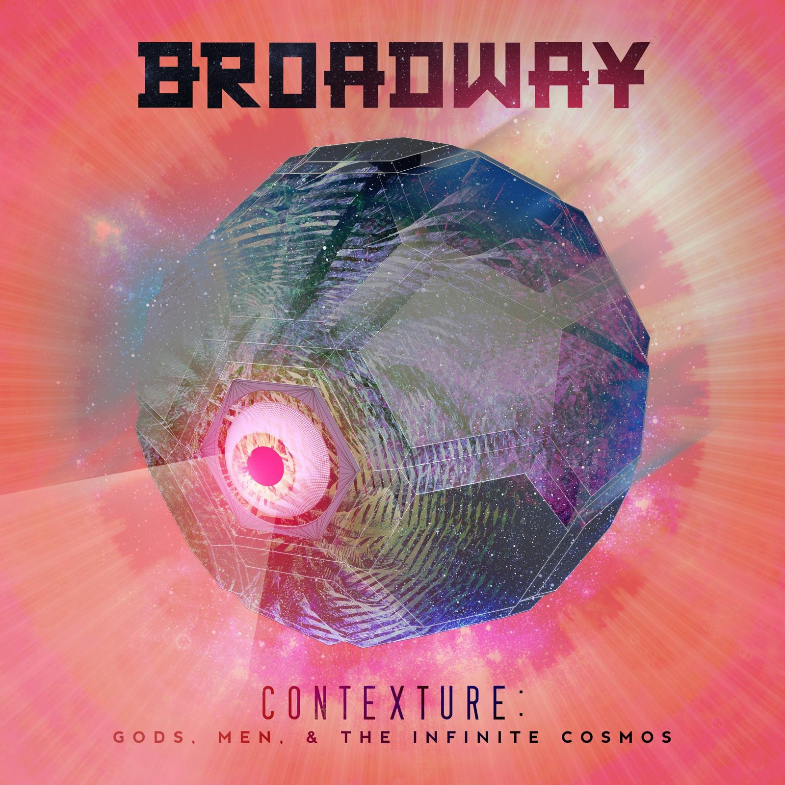 Broadway - Contexture: Gods Men And The Infinite Cosmos (2015)