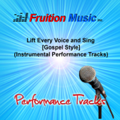 Download Fruition Music Inc. - Lift Every Voice and Sing (High Key) [Gospel Style] [Instrumental Performance Track]