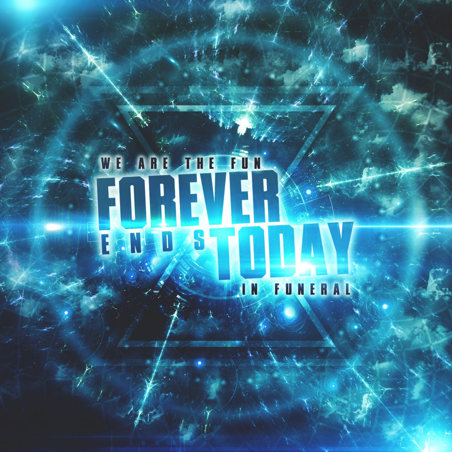 Forever Ends Today - We Are the Fun in Funeral (2013)
