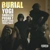Burial (feat. Pusha T, Moody Good, & TrollPhace) - Single ジャケット写真